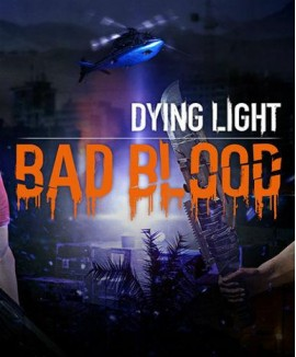 Aktivační klíč na Dying Light - Bad Blood