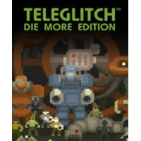 Teleglitch (Die More Edition)