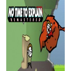 No Time To Explain Remastered